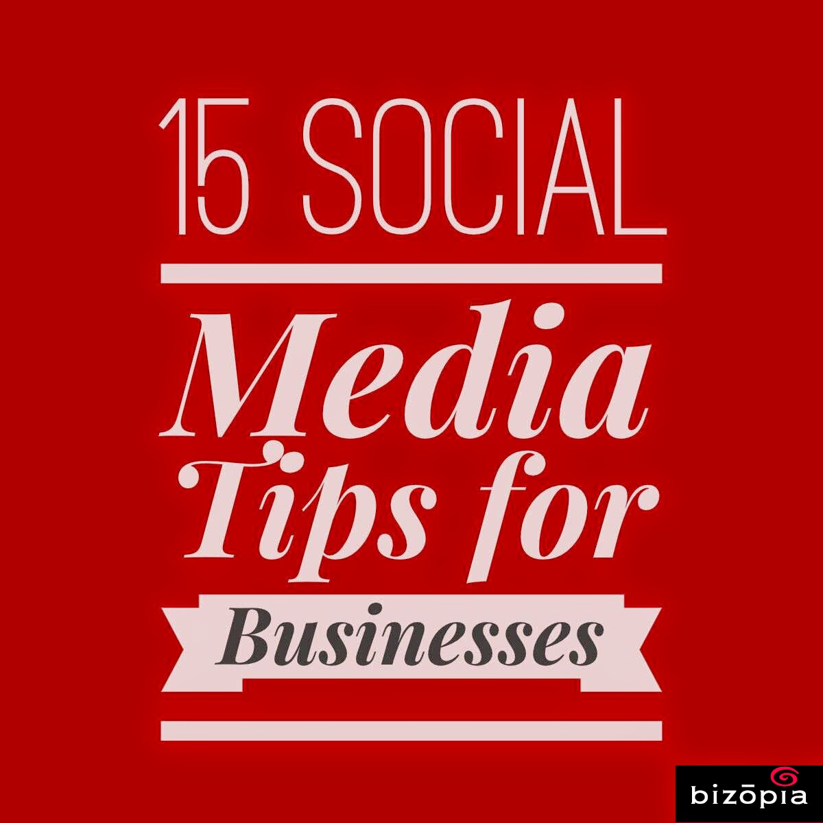 15 Social Media Tips for Business