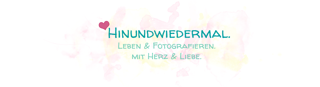 hinundwiedermal • Foto & Lifestyle-Blog