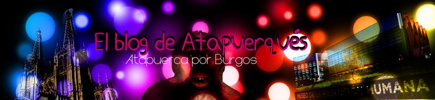 El blog de Atapuerqués                                           Atapuerca por Burgos