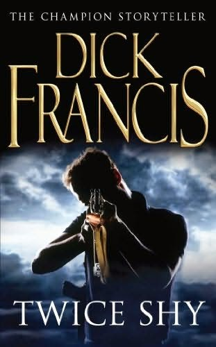 Twice Shy (Published in 1981) - Story in 2 parts, 14 years in between - Authored by Dick Francis