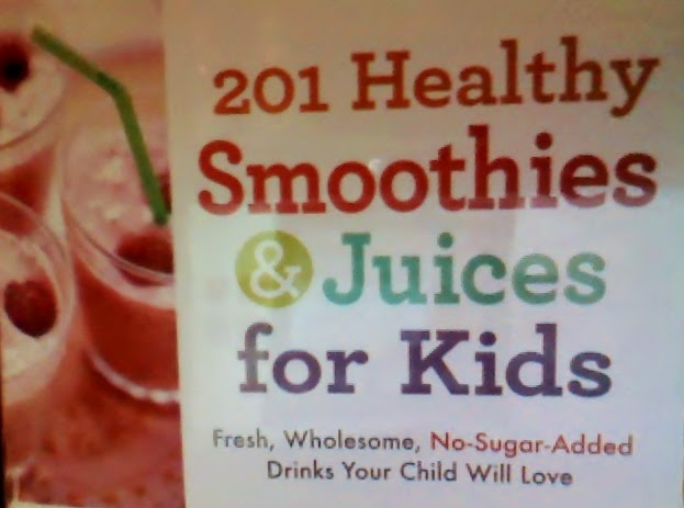 201 healthy smoothies and juices for kids fresh wholesome nosugaradded drinks your child will love