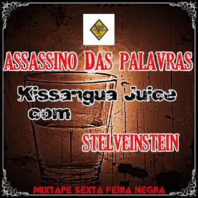 Assassino das Palavras - KIssangua Juice