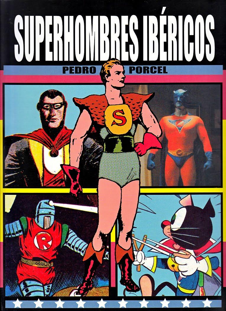 SUPERHOMBRES IBÉRICOS - Pedro Porcel - Edicions de Ponent