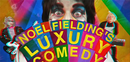 Noel Fielding's Luxury Comedy.