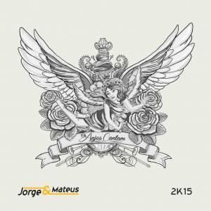 Os Anjos Cantam - Jorge e Mateus