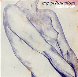 MY YELLOWSTONE - Here & Now