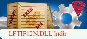 LFTIF12N.dll Hatası çözümü.