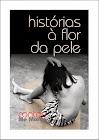 HISTÓRIAS À FLOR DA PELE