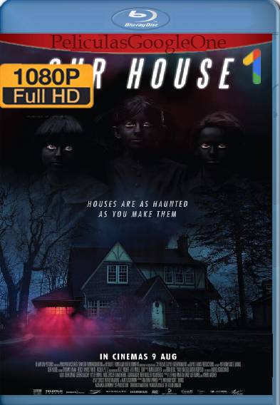 Our House (2018) HD [1080p] [Latino-Ingles] [GoogleDrive]