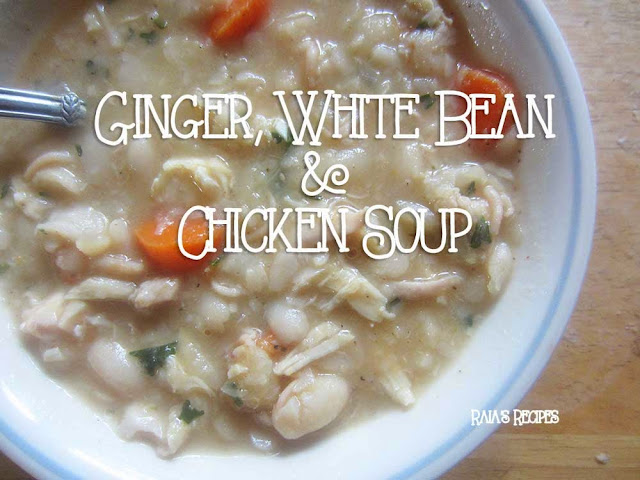Ginger, White Bean & Chicken Soup by Raia's Recipes