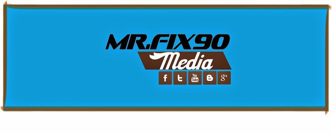 Mr.Fix90 Media