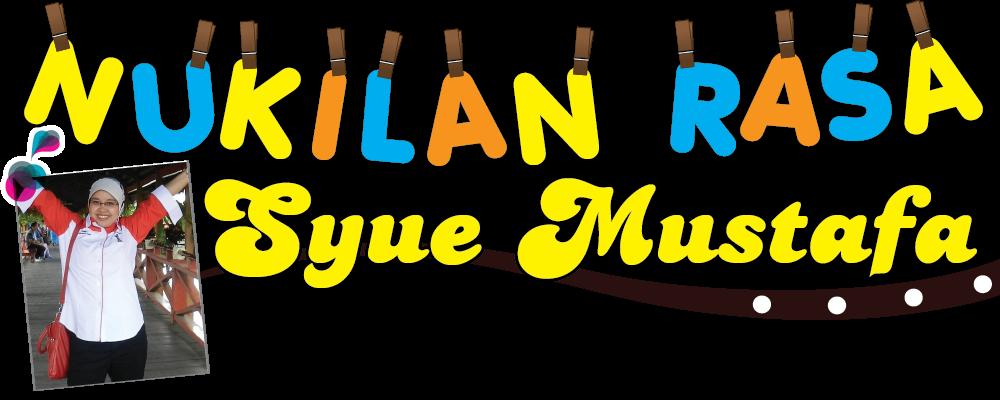Nukilan Rasa Syue Mustafa