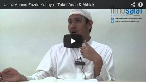 Ustaz Ahmad Fazrin Yahaya – Takrif Adab & Akhlak