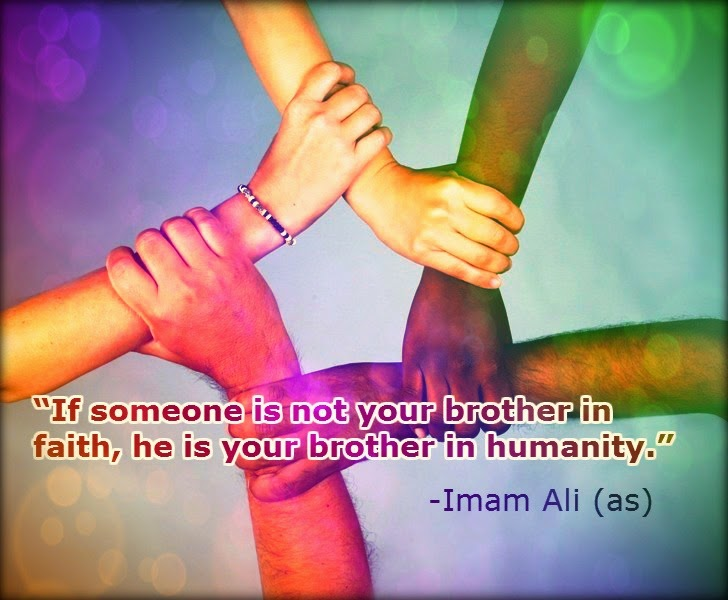 If someone is not your brother in faith, he is your brother in humanity.