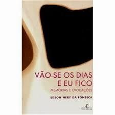 """""""Vão-se os dias e eu fico"""", de Edson Nery"""