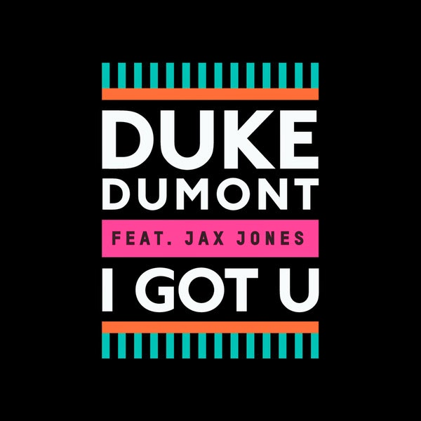 Duke Dumont - I Got U (feat. Jax Jones) - Single Cover