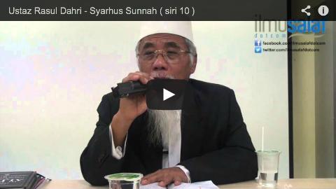 Ustaz Rasul Dahri – Syarhus Sunnah ( siri 10 )