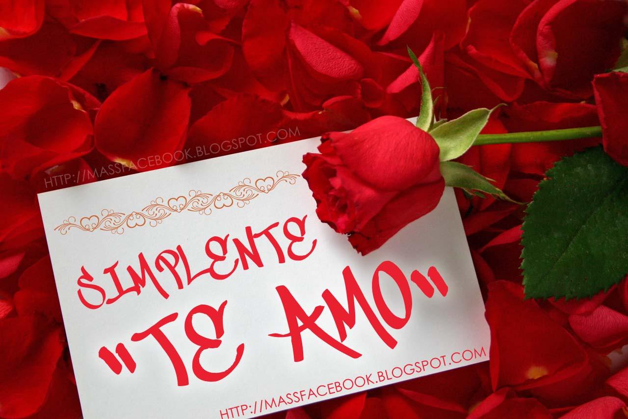 """Imagenes con Frases para Facebook: SIMPLEMENTE """"TE AMO"""""""