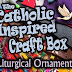 Liturgical Ornaments {Simple and Easy Mini Crafts}