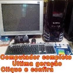 COMPUTADOR COMPLETO ULTIMA GERAÇÃO