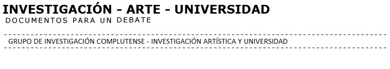 Investigación, arte, universidad: documentos para un debate