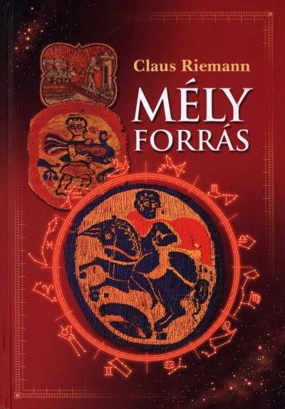 Claus Riemann Mély forrás - a pszichológiai asztrológia tizenkét archetípusa