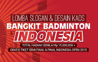 Lomba Slogan & Desain Kaos Bangkit Badminton Indonesia 2015