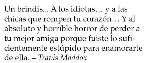 Leamos juntas ♥: Frases de Travis Maddox Maddox