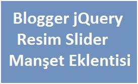 Blogger jQuery Resim Slider Manşet Eklentisi