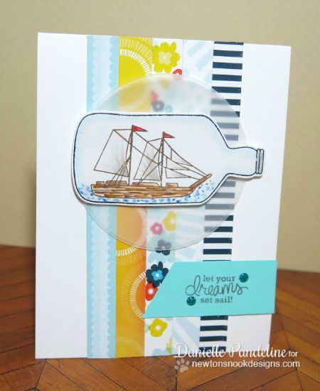 Let Your Dreams Set Sail card by Danielle Pandeline | Message in a Bottle stamp set & die by  Newton's Nook Designs