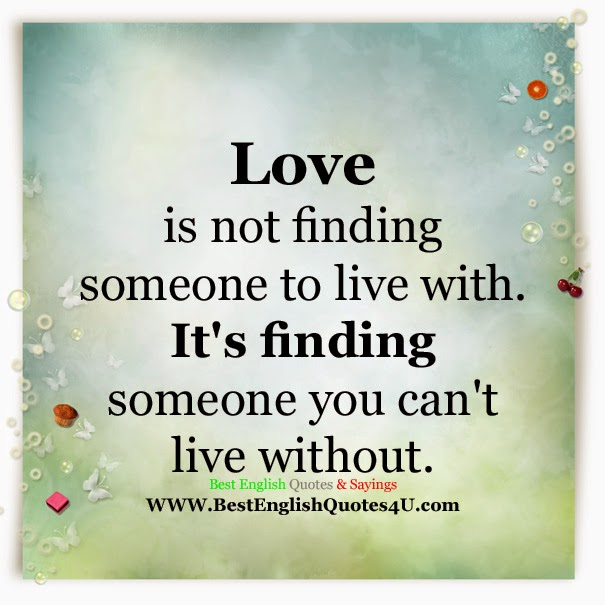love is not finding someone to live with best 39 english