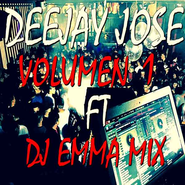 Deejay Jose Ft. Dj Emma Mix Vol. 1 (2015)