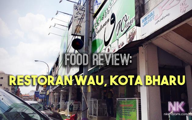 Restoran Wau Kota Bharu 6