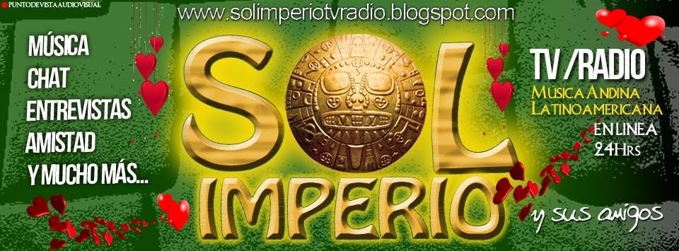 SOL IMPERIO Tv Radio: Música Andina Latinoamericana de tu corazón.....