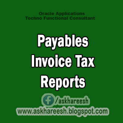 Payables Invoice Tax Reports