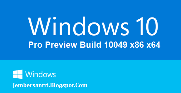 Windows 10 Pro Preview Build 10049 x86 x64 March 2015 Cover Logo by http://jembersantri.blogspot.com