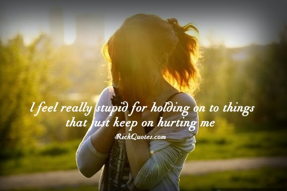 Hurt Quotes | Things That Just Keep On Hurting Me