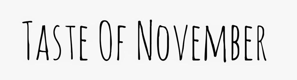 Taste of November