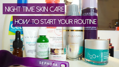 Night Time Skin Care, How to start a skin care routine, layering skin care, best skin care products,