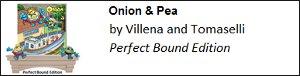 Onion & Pea / Pefect Bound Edition