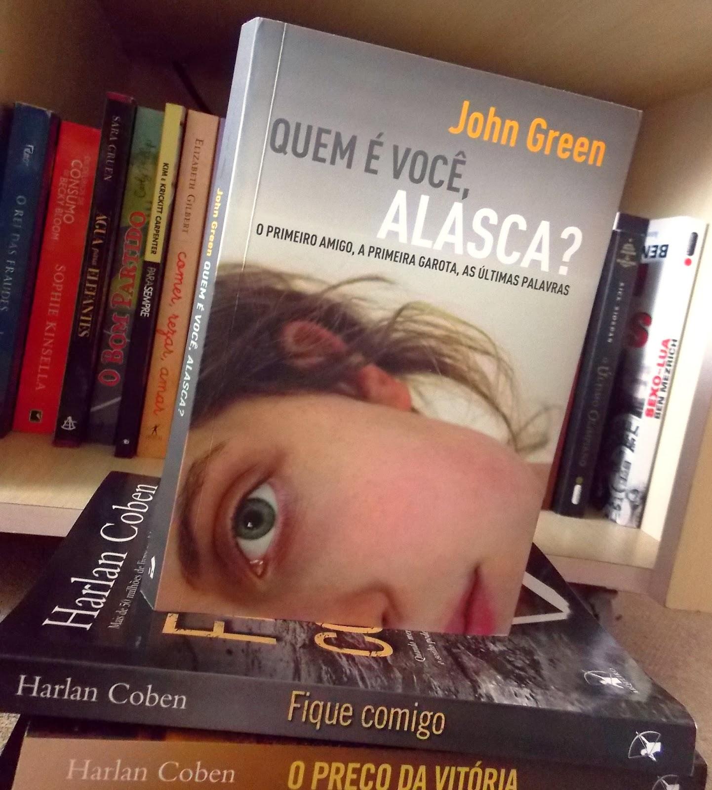 Casos Acasos E Livros Quem é Você Alasca John Green Esse Lindo