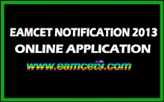 AP EAMCET Notification 2013 - www.apeamcet.org, EAMCET NOTIFICATION 2013,ONLINE APPLICATION 2013 FOR EAMCET