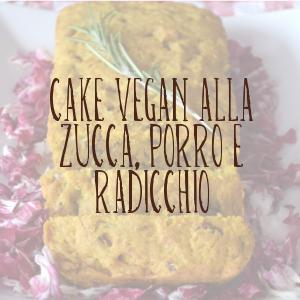http://pane-e-marmellata.blogspot.it/2014/02/cake-vegan-alla-zucca-porro-e-radicchio.html