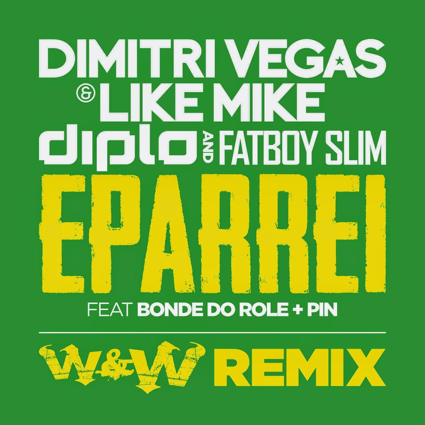 Dimitri Vegas, Like Mike, Diplo & Fatboy Slim - Eparrei (feat. Bonde Do Role & Pin) [W&W Remix] - Single Cover