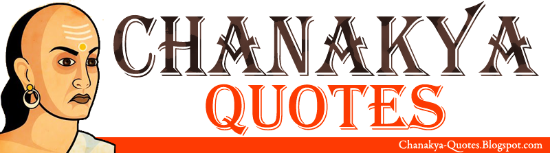 Chanakya Quotes Political Quotes By Chanakya New Political Quotes