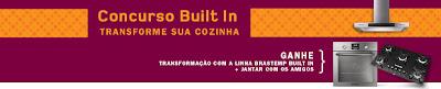 """CONCURSO CULTURAL """"BUILT IN TRANSFORME SUA COZINHA"""""""