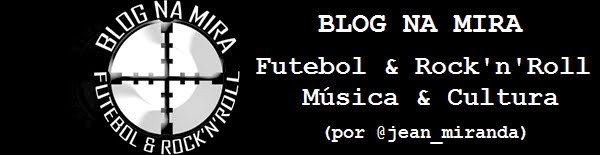 Blog Na Mira: Futebol e Rock'n'Roll
