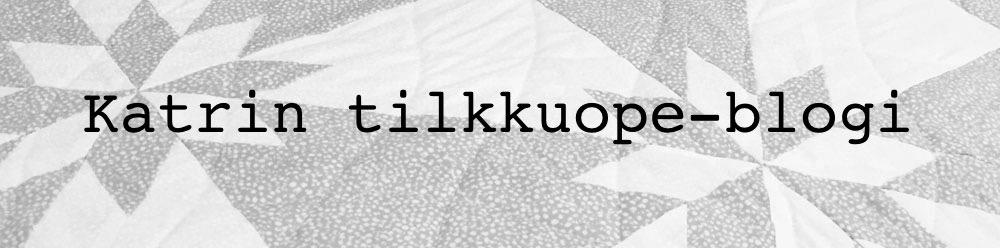 Katrin tilkkuope-blogi
