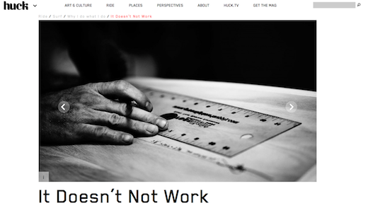 http://www.huckmagazine.com/ride/surf/why-i-do-what-i-do-surf/doesnt-work/