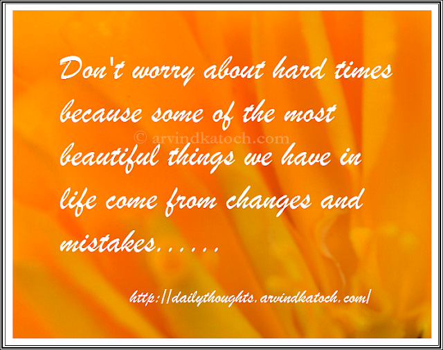 worry, Hard Times,Beautiful,Life,
